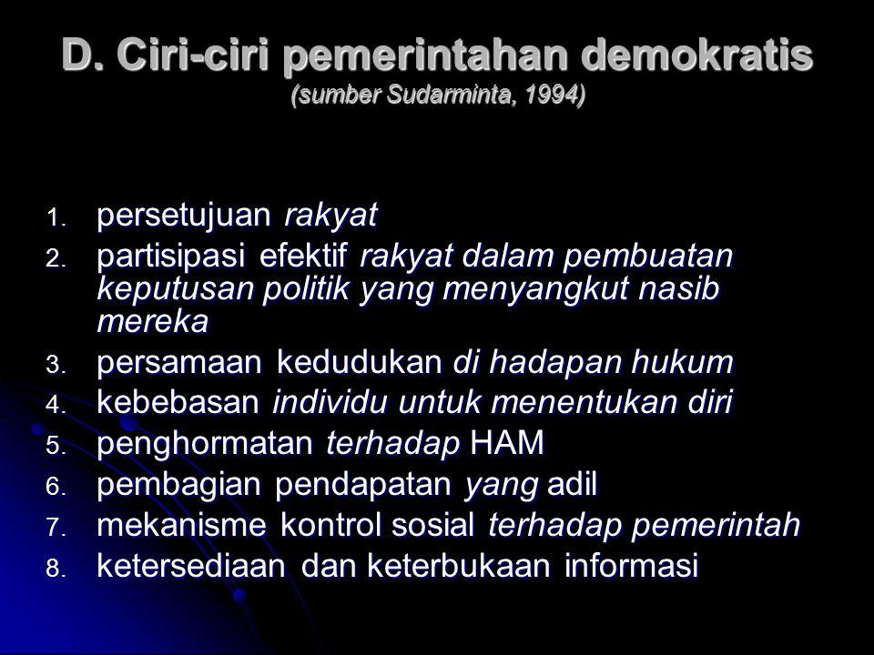 D. Ciri-ciri pemerintahan demokratis (sumber Sudarminta, 1994)