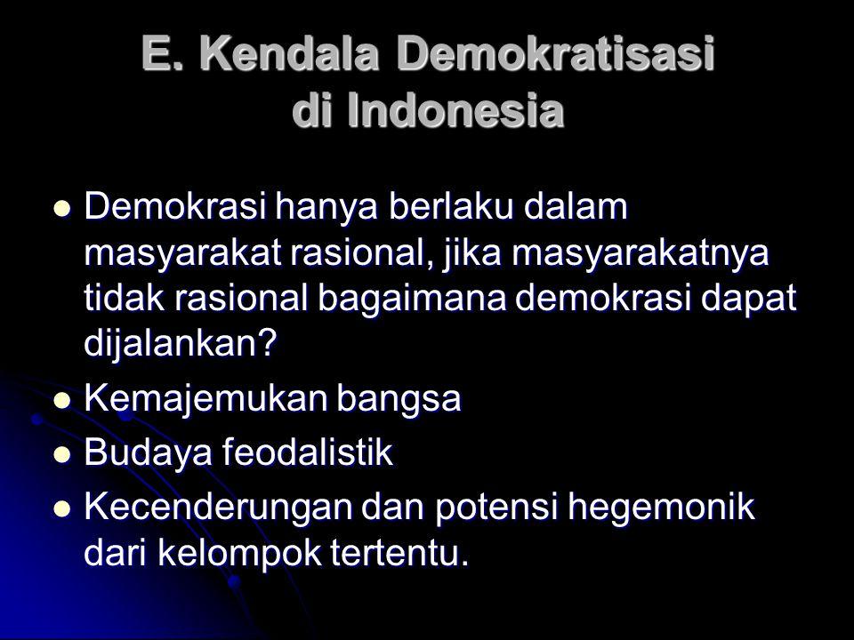 E. Kendala Demokratisasi di Indonesia