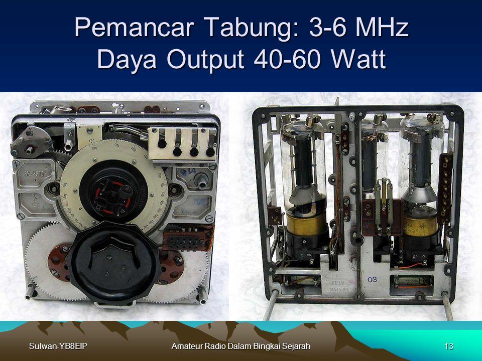 Pemancar Tabung: 3-6 MHz Daya Output 40-60 Watt
