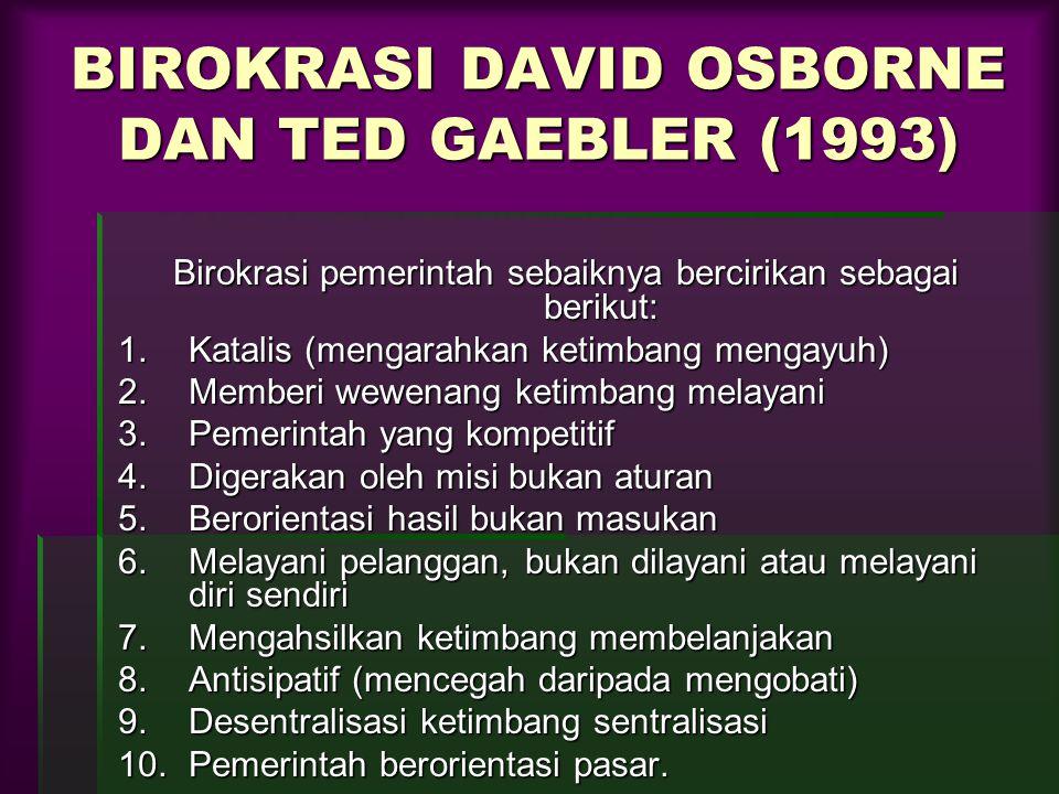 BIROKRASI DAVID OSBORNE DAN TED GAEBLER (1993)