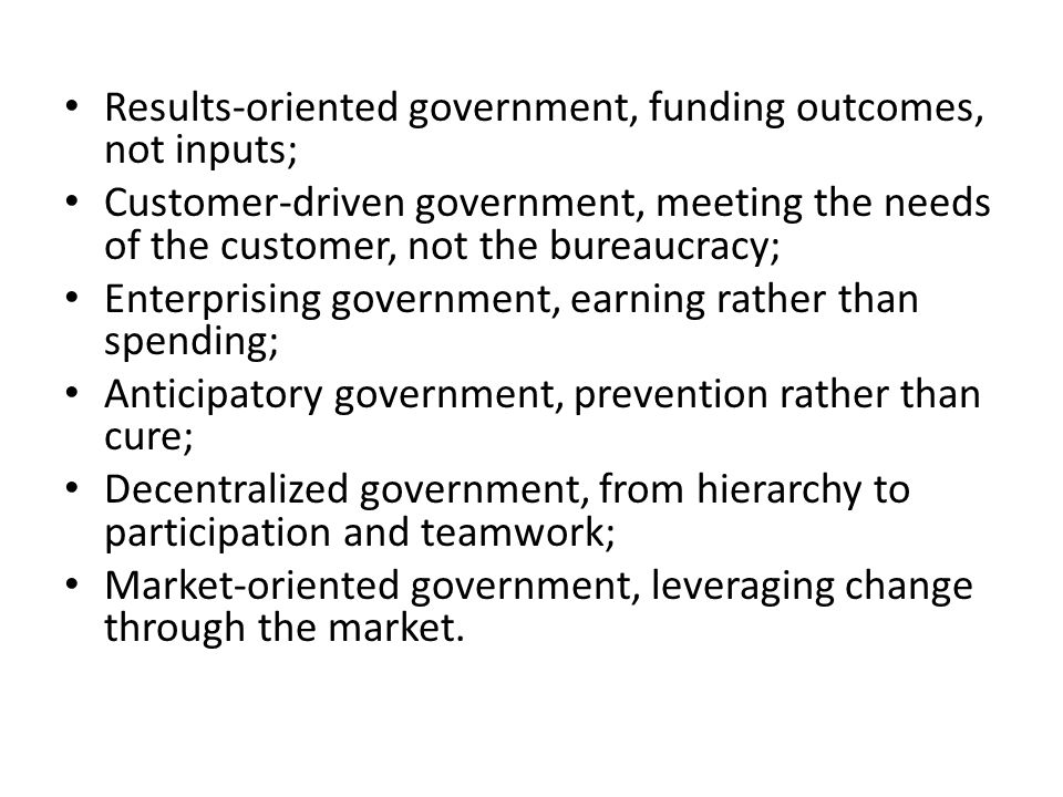 Results-oriented government, funding outcomes, not inputs;