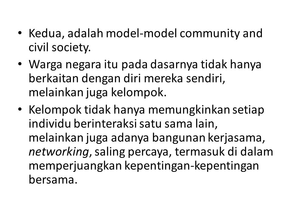 Kedua, adalah model-model community and civil society.