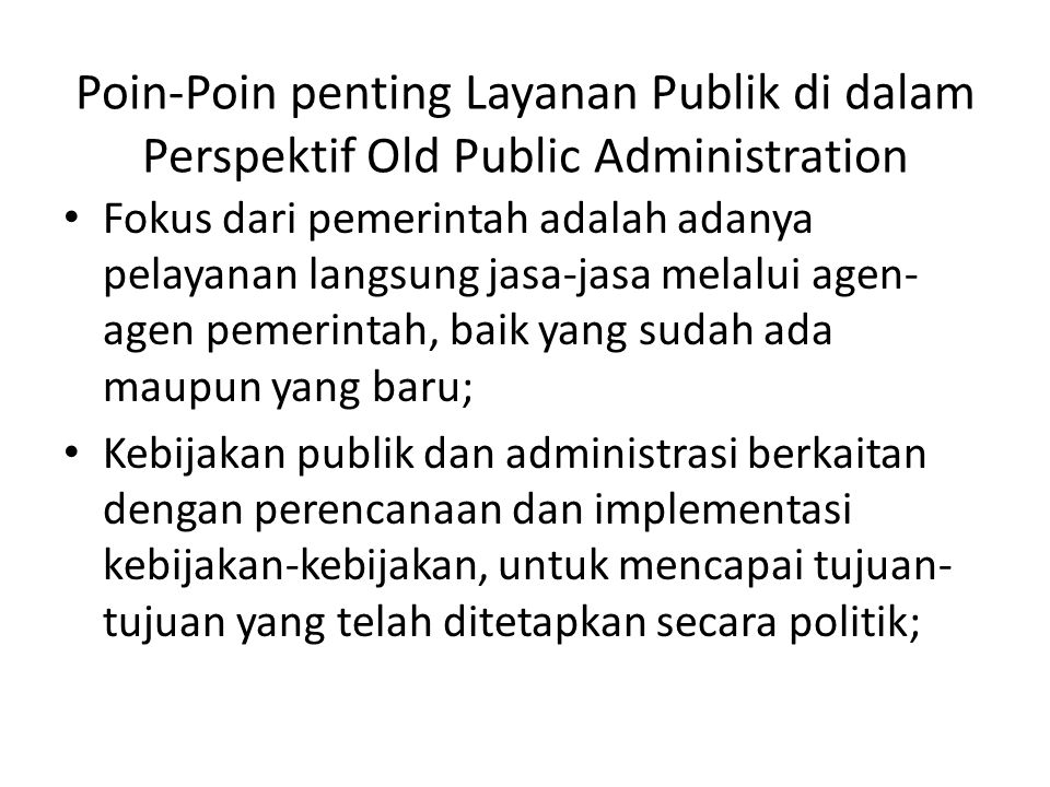 Poin-Poin penting Layanan Publik di dalam Perspektif Old Public Administration
