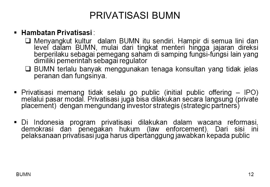 PRIVATISASI BUMN Hambatan Privatisasi :
