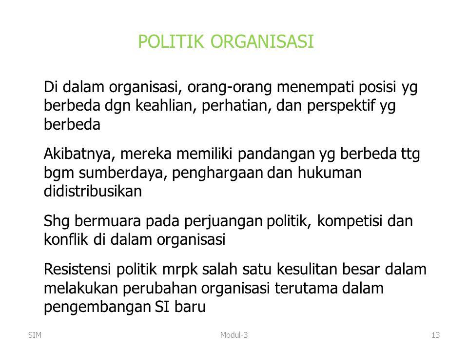 POLITIK ORGANISASI Di dalam organisasi, orang-orang menempati posisi yg berbeda dgn keahlian, perhatian, dan perspektif yg berbeda.