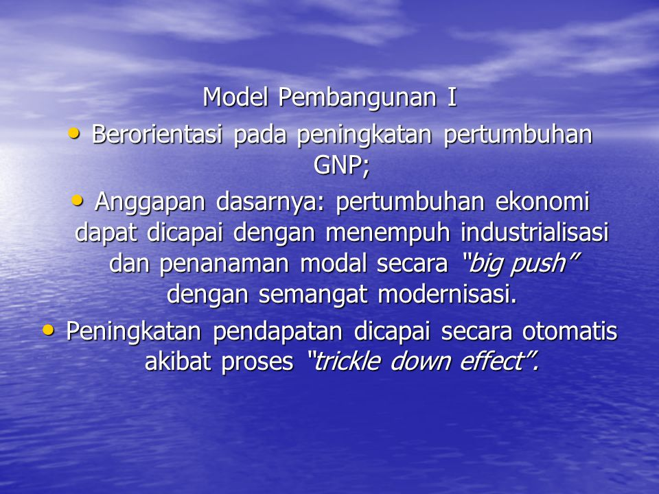 Berorientasi pada peningkatan pertumbuhan GNP;