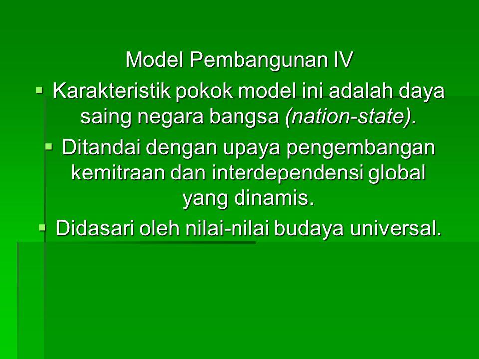 Didasari oleh nilai-nilai budaya universal.