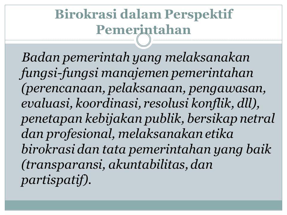 Birokrasi dalam Perspektif Pemerintahan