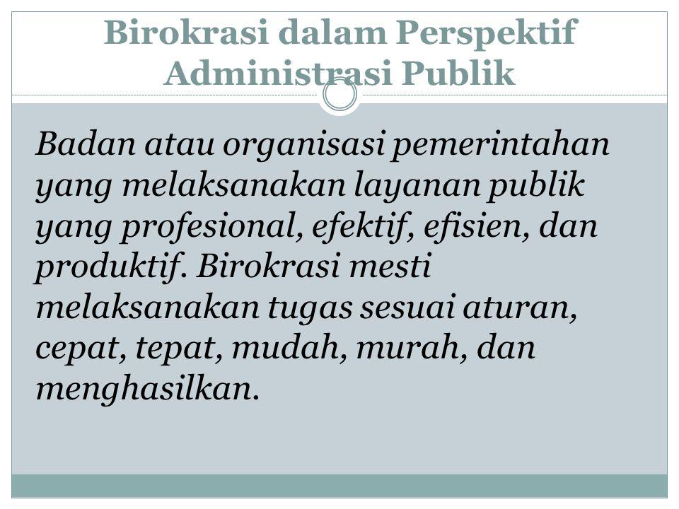 Birokrasi dalam Perspektif Administrasi Publik