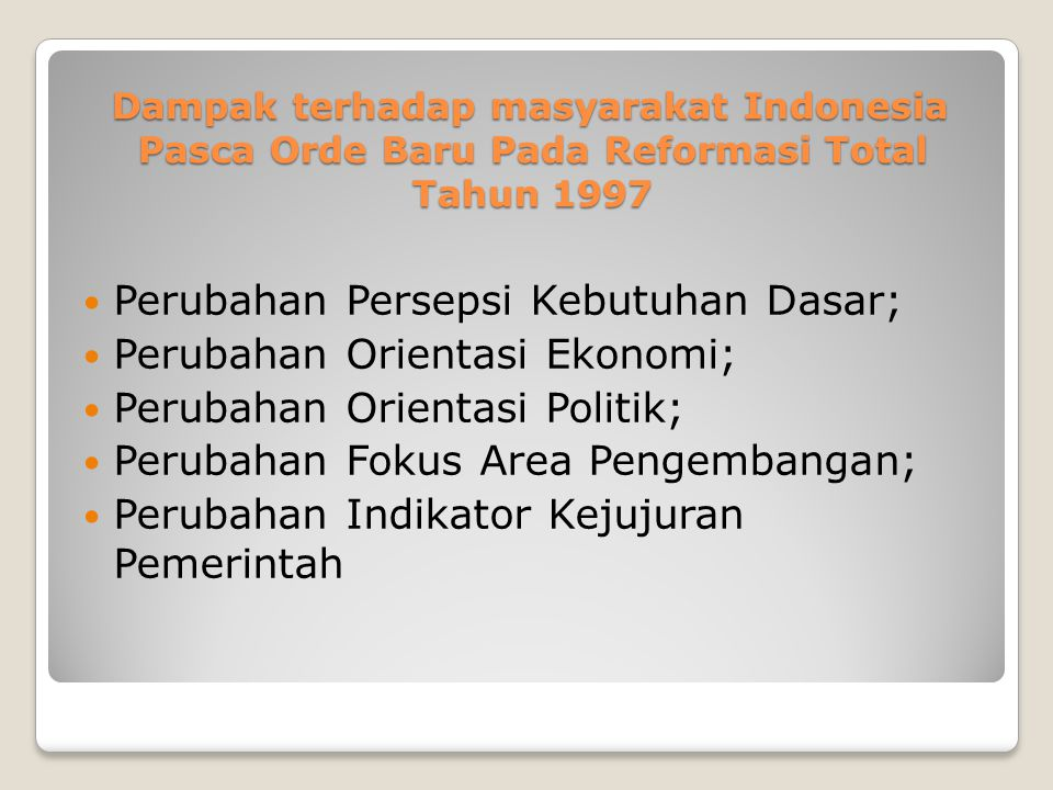 Perubahan Persepsi Kebutuhan Dasar; Perubahan Orientasi Ekonomi;
