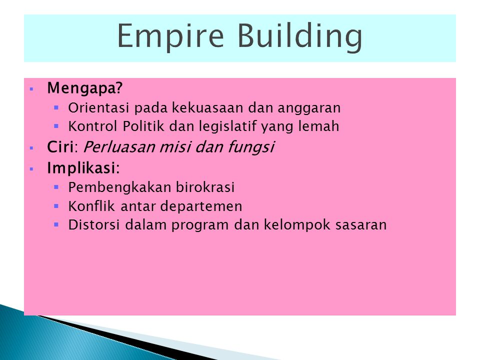 Empire Building Mengapa Ciri: Perluasan misi dan fungsi Implikasi: