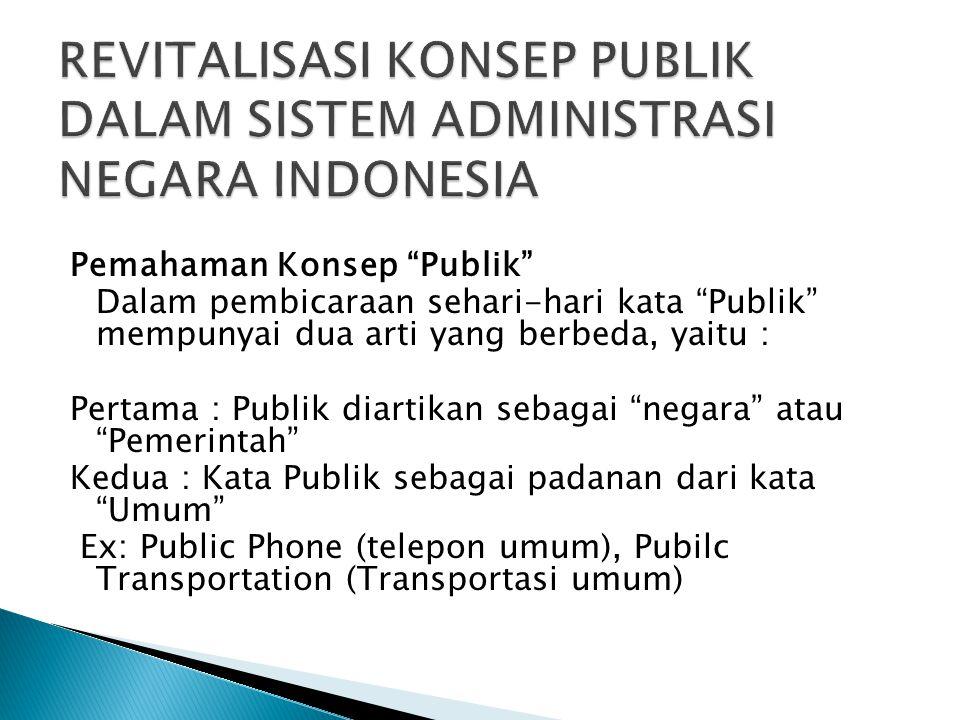 REVITALISASI KONSEP PUBLIK DALAM SISTEM ADMINISTRASI NEGARA INDONESIA