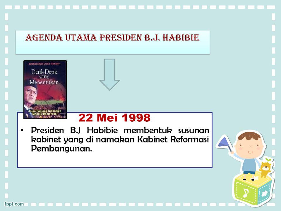 Agenda utama presiden b.j. habibie