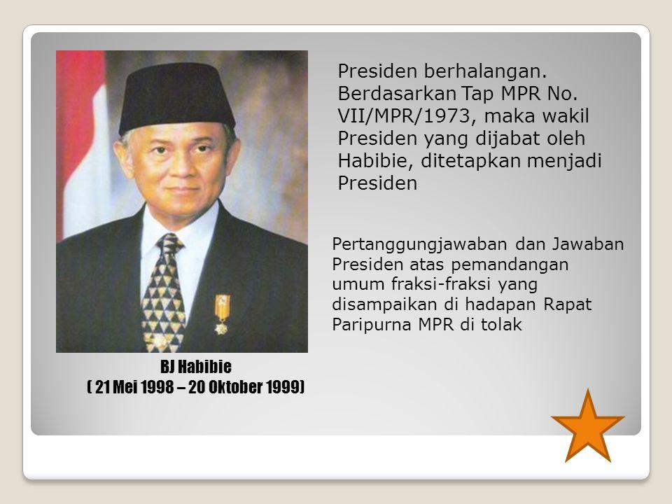 Presiden berhalangan. Berdasarkan Tap MPR No