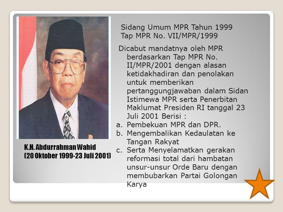 Sidang Umum MPR Tahun 1999 Tap MPR No. VII/MPR/1999.