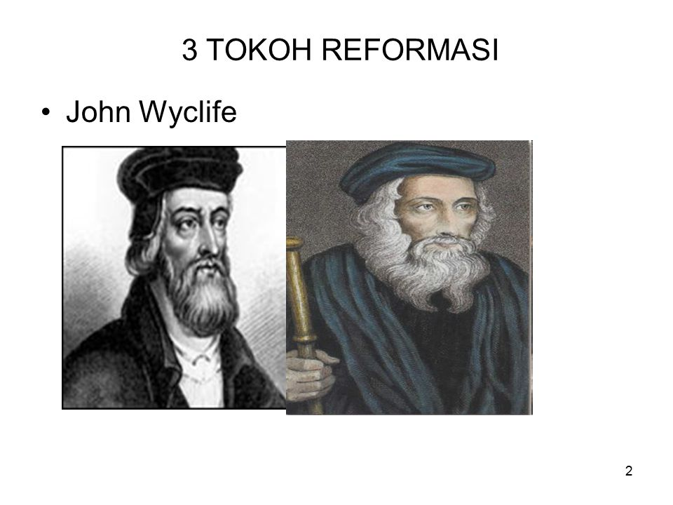 3 TOKOH REFORMASI John Wyclife