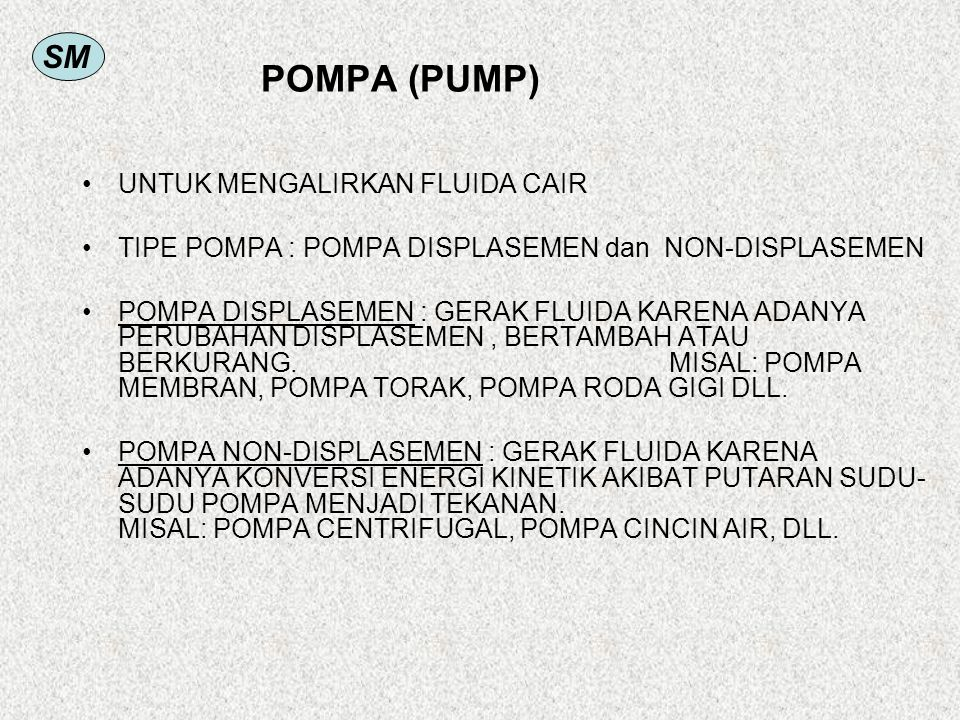 POMPA (PUMP) UNTUK MENGALIRKAN FLUIDA CAIR