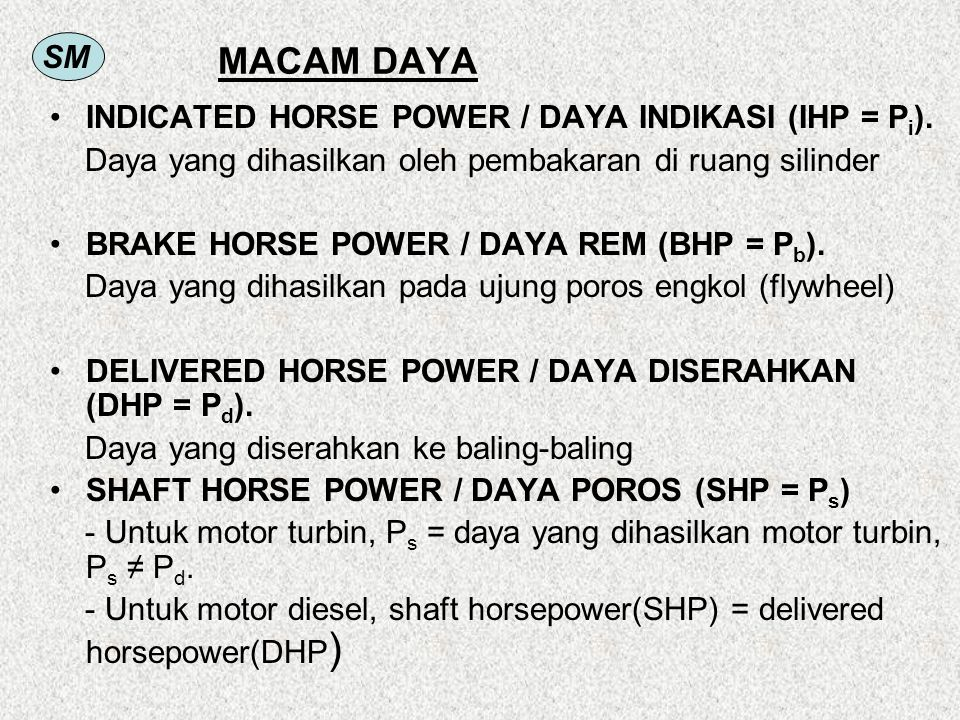 MACAM DAYA INDICATED HORSE POWER / DAYA INDIKASI (IHP = Pi).