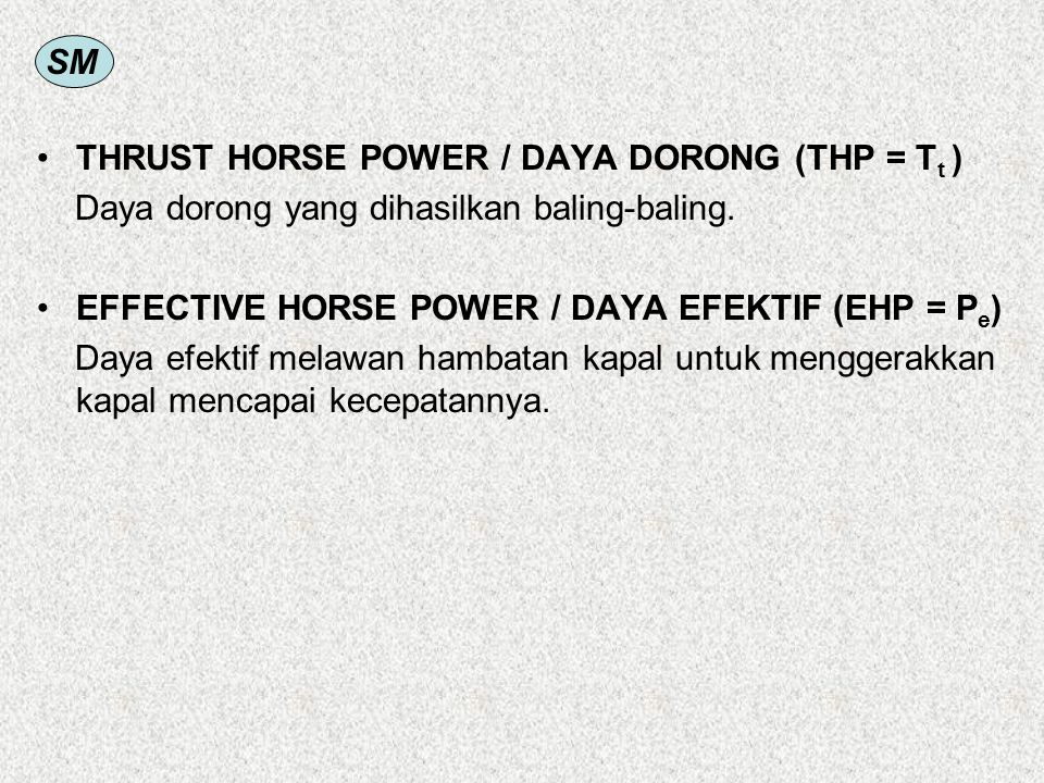 THRUST HORSE POWER / DAYA DORONG (THP = Tt )