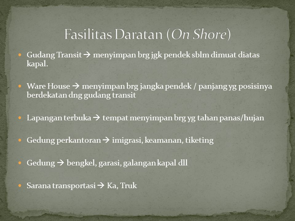 Fasilitas Daratan (On Shore)