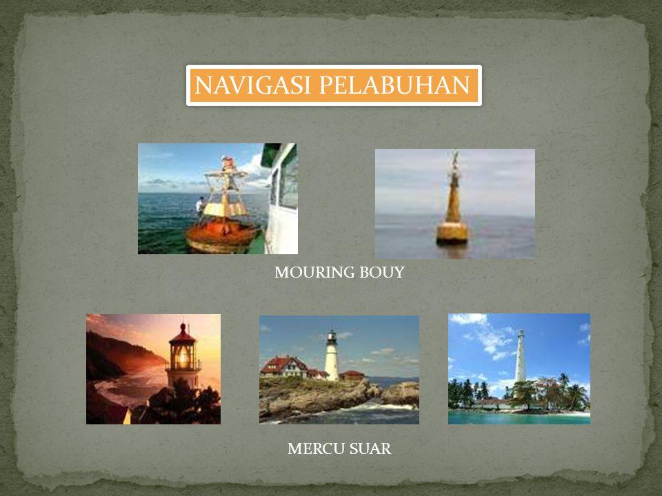 NAVIGASI PELABUHAN MOURING BOUY MERCU SUAR