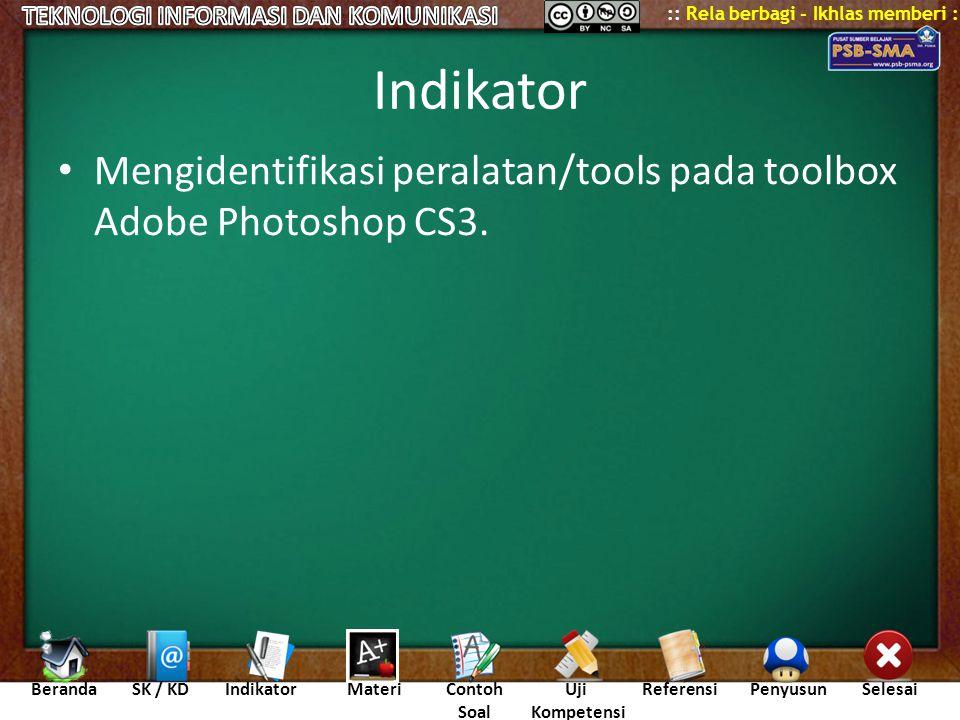 Indikator Mengidentifikasi peralatan/tools pada toolbox Adobe Photoshop CS3.