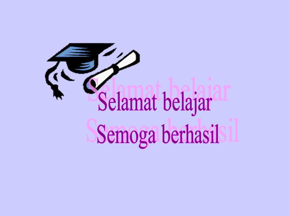 Selamat belajar Semoga berhasil