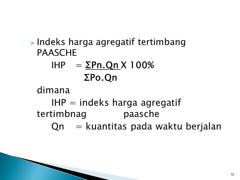 IHP = indeks harga agregatif tertimbnag paasche