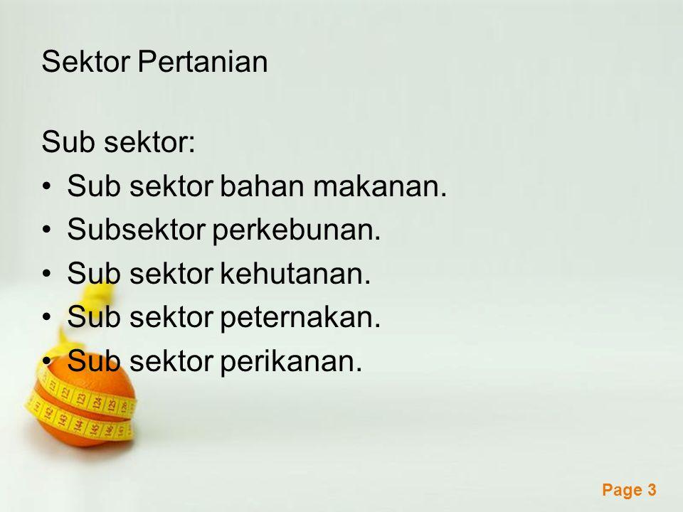 Sektor Pertanian Sub sektor: Sub sektor bahan makanan. Subsektor perkebunan. Sub sektor kehutanan.