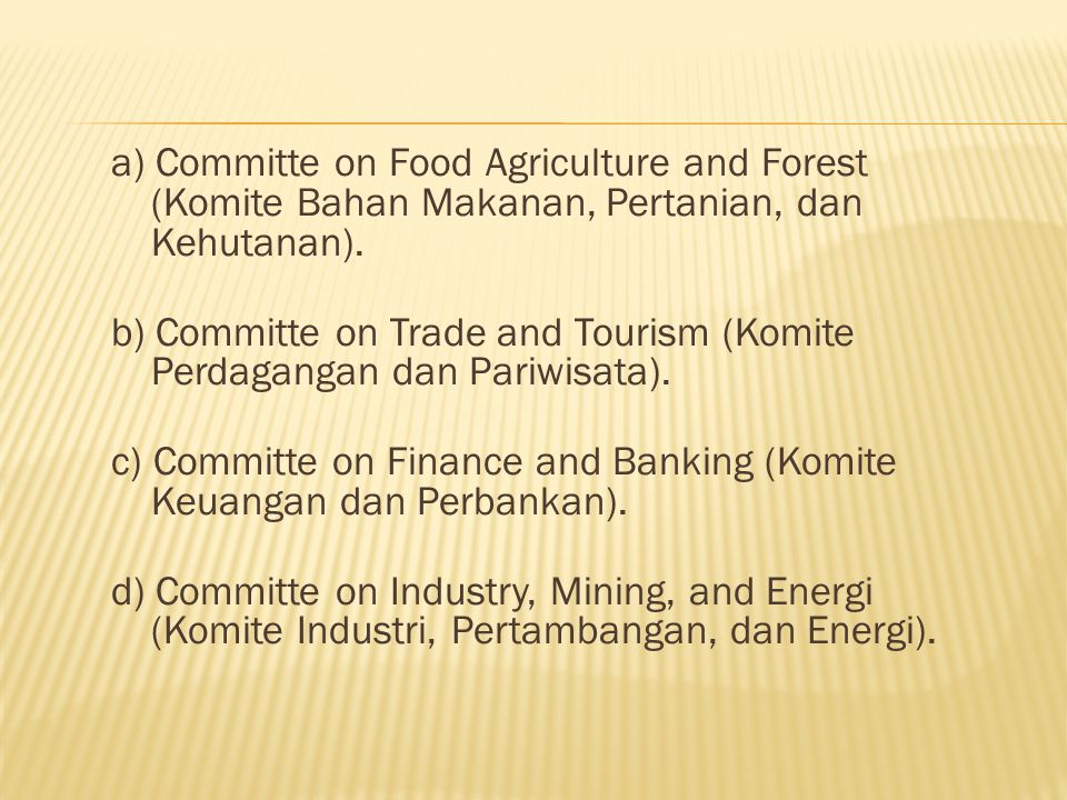 a) Committe on Food Agriculture and Forest (Komite Bahan Makanan, Pertanian, dan Kehutanan).
