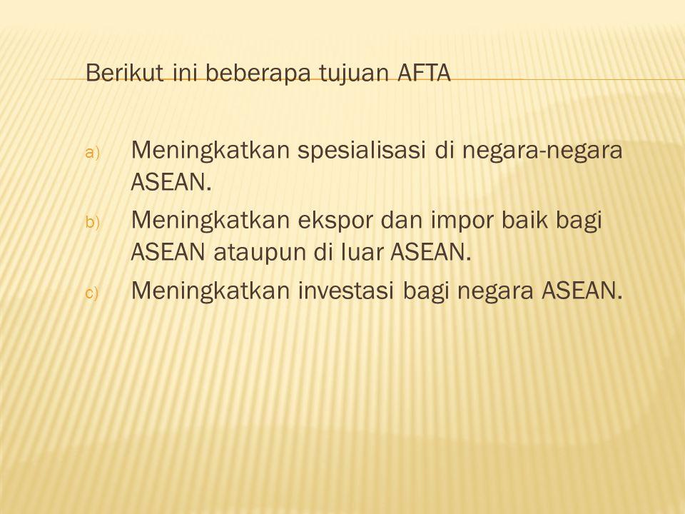 Berikut ini beberapa tujuan AFTA