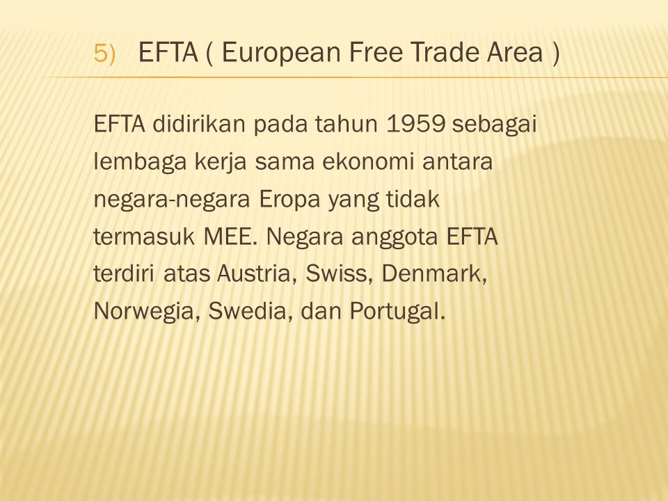 EFTA ( European Free Trade Area )