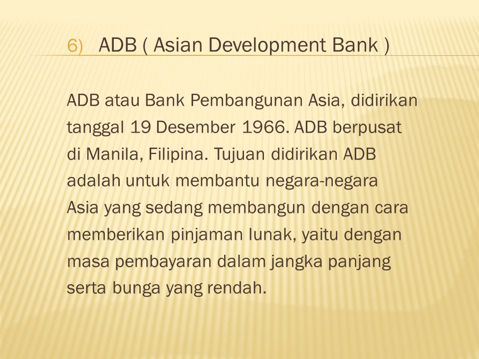 ADB ( Asian Development Bank )