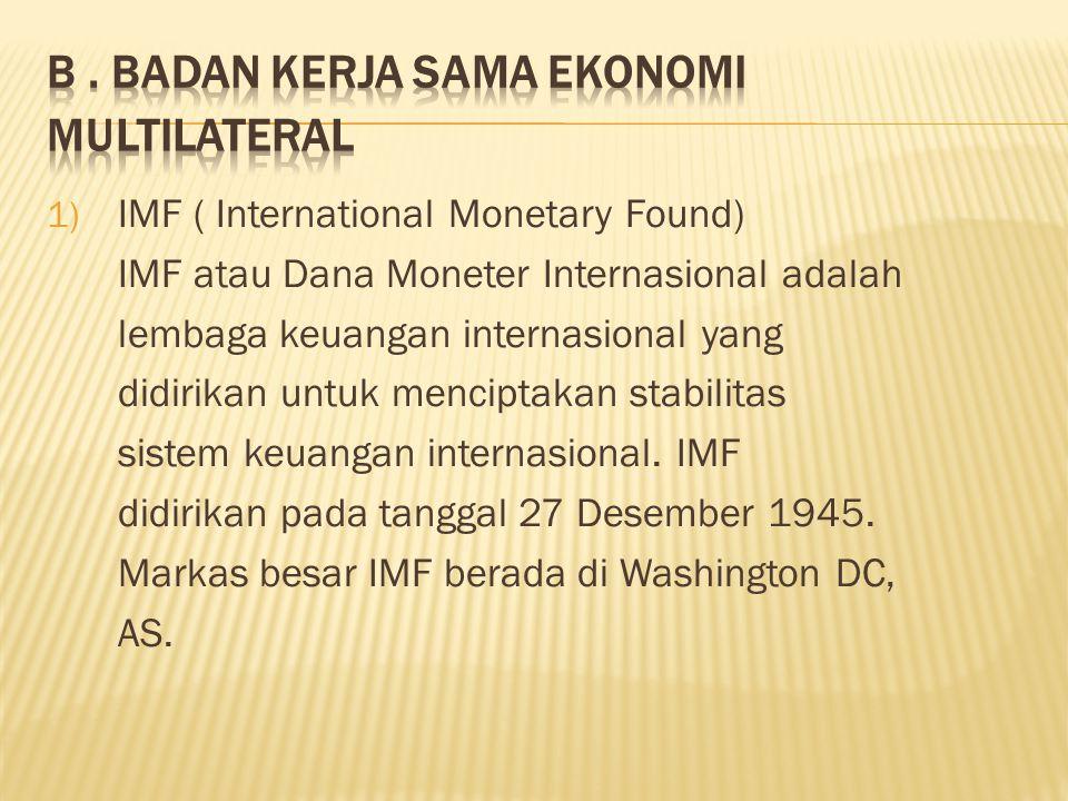 b . Badan Kerja Sama Ekonomi Multilateral