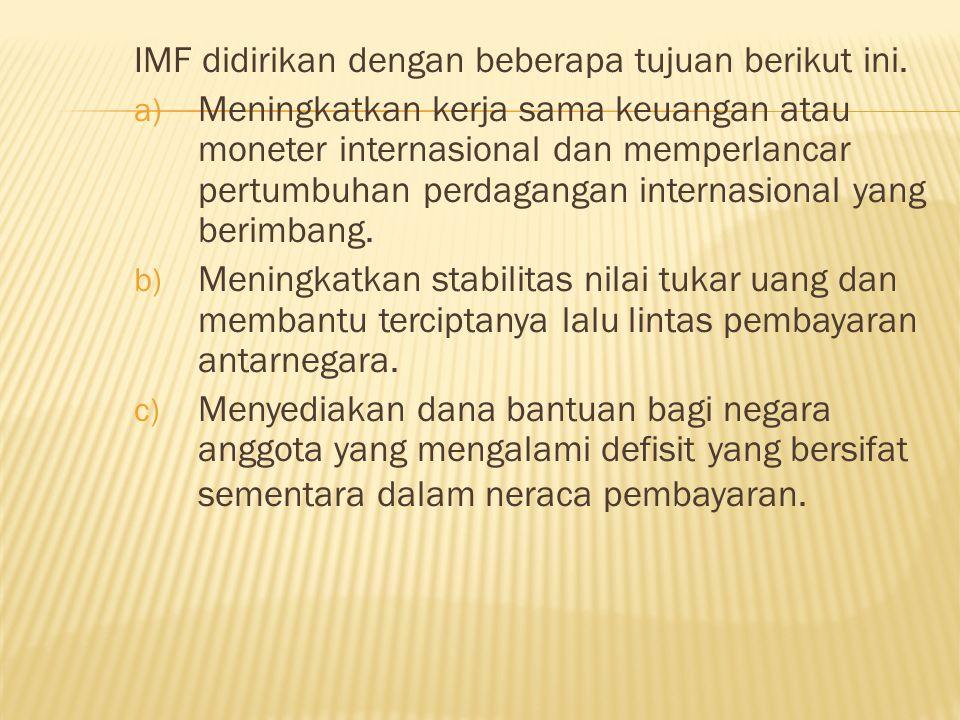 IMF didirikan dengan beberapa tujuan berikut ini.
