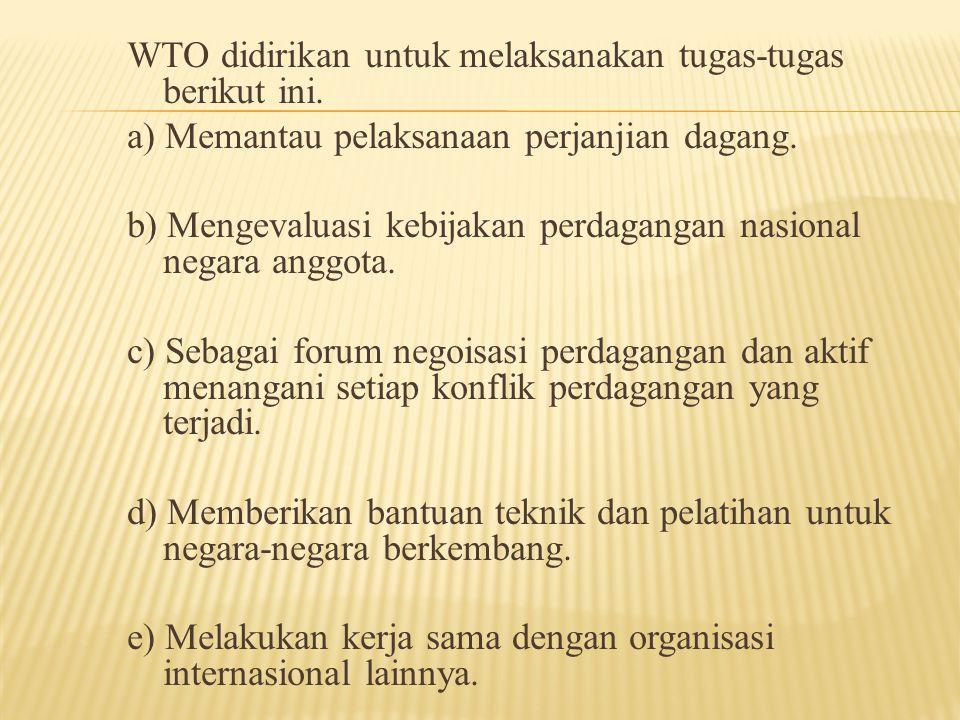 WTO didirikan untuk melaksanakan tugas-tugas berikut ini