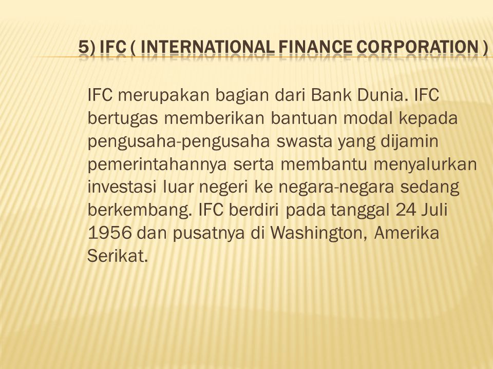 5) IFC ( International Finance Corporation )