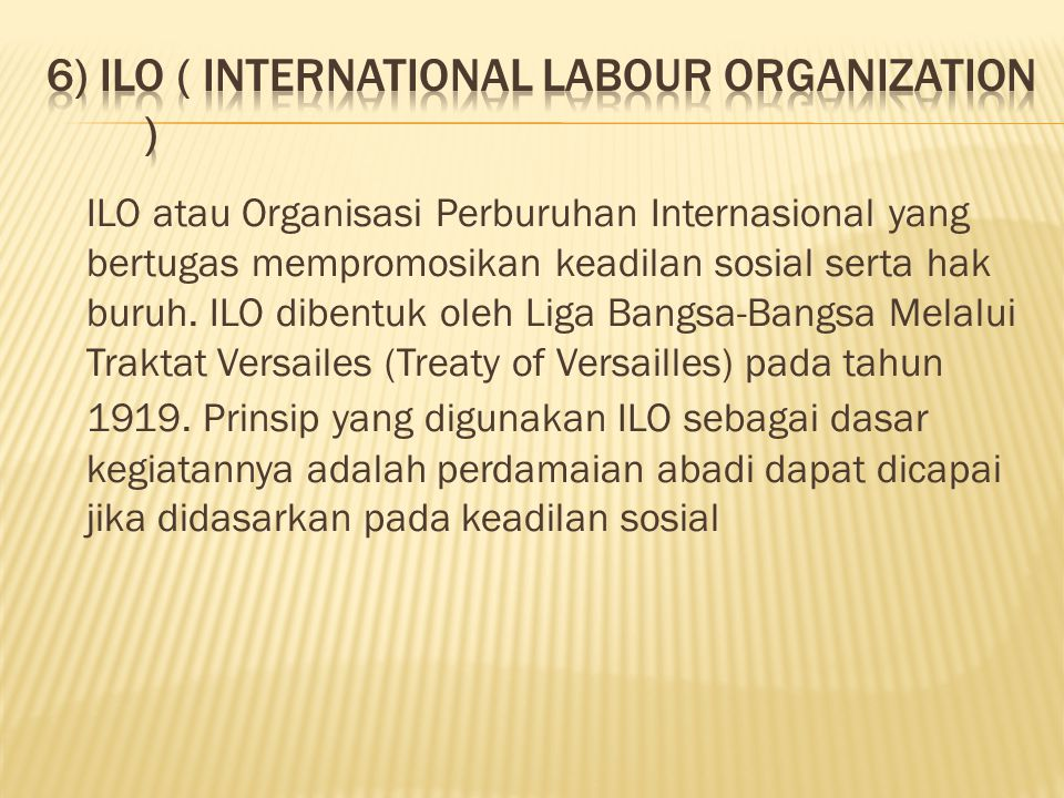 6) ILO ( International Labour Organization )