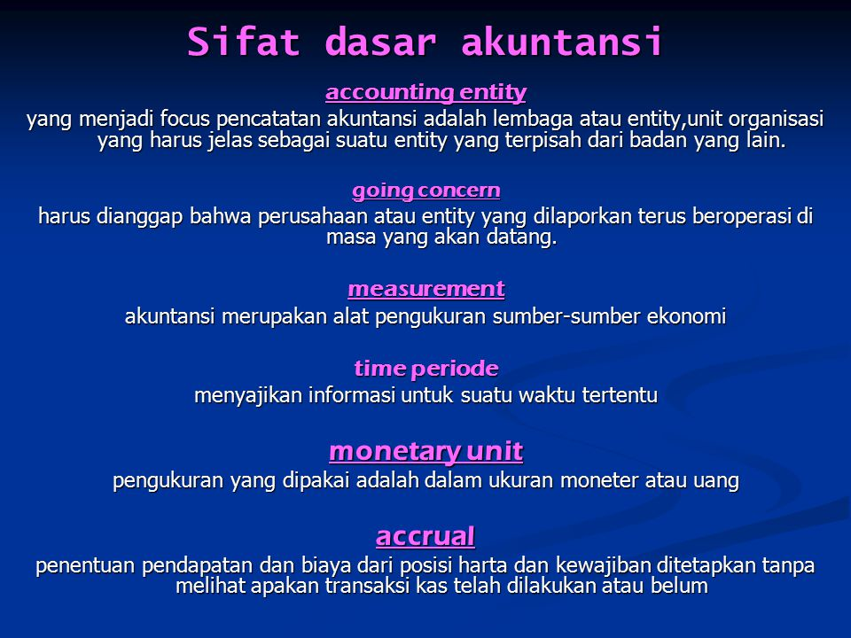 Sifat dasar akuntansi monetary unit accrual accounting entity