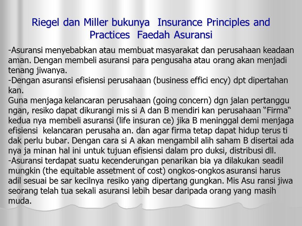 Riegel dan Miller bukunya Insurance Principles and Practices Faedah Asuransi
