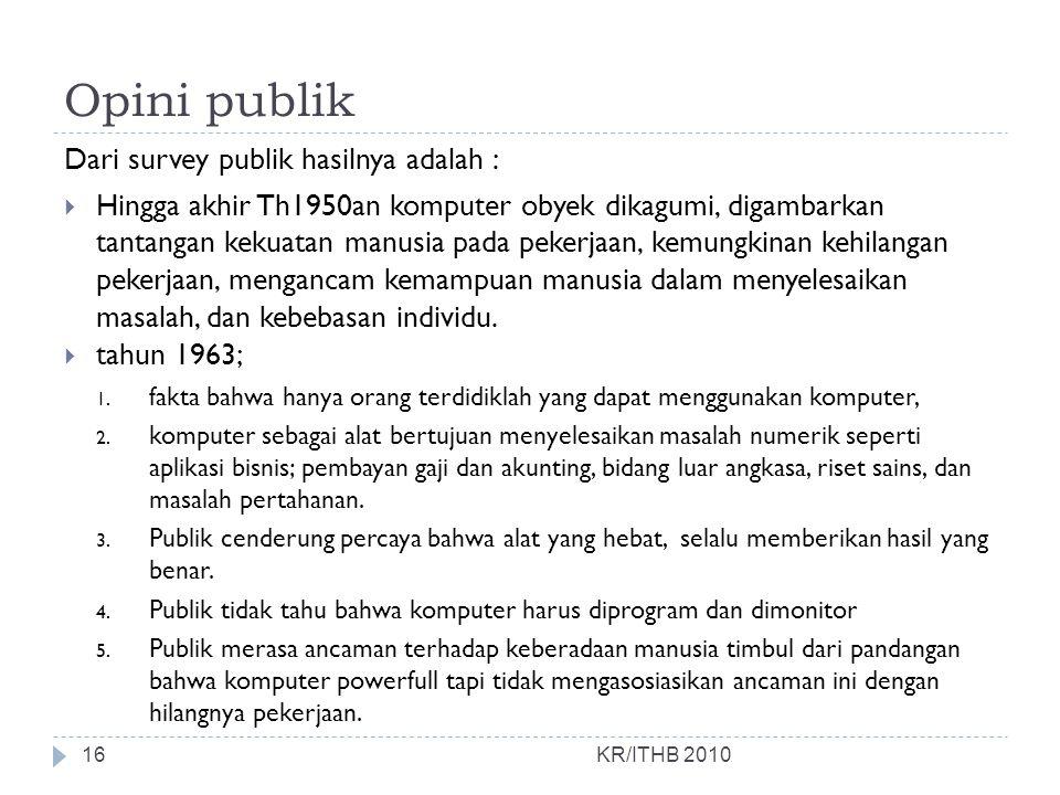 Opini publik Dari survey publik hasilnya adalah :