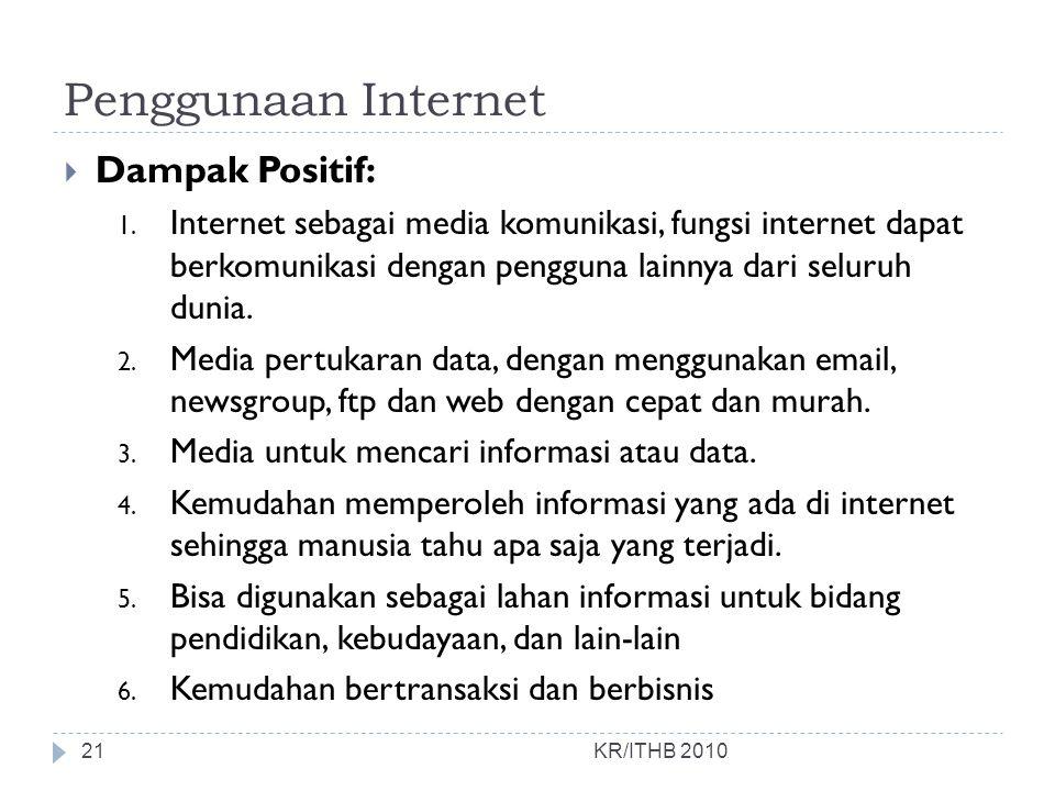 Penggunaan Internet Dampak Positif: