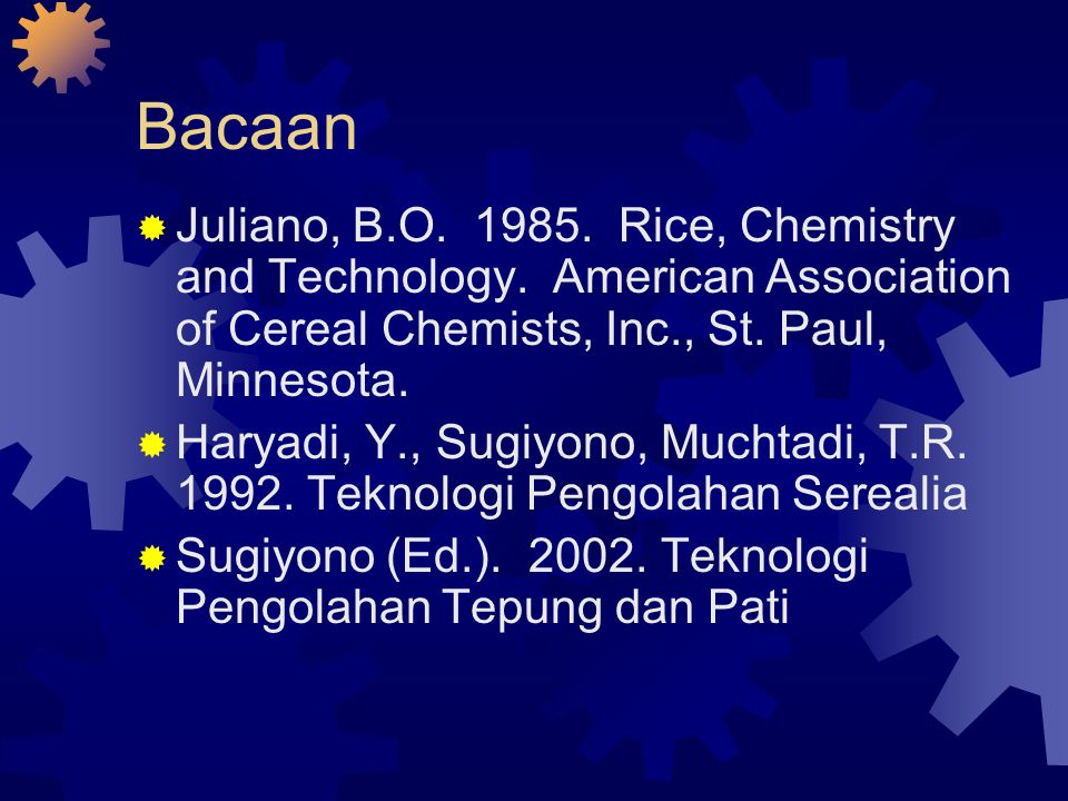 Bacaan Juliano, B.O. 1985. Rice, Chemistry and Technology. American Association of Cereal Chemists, Inc., St. Paul, Minnesota.