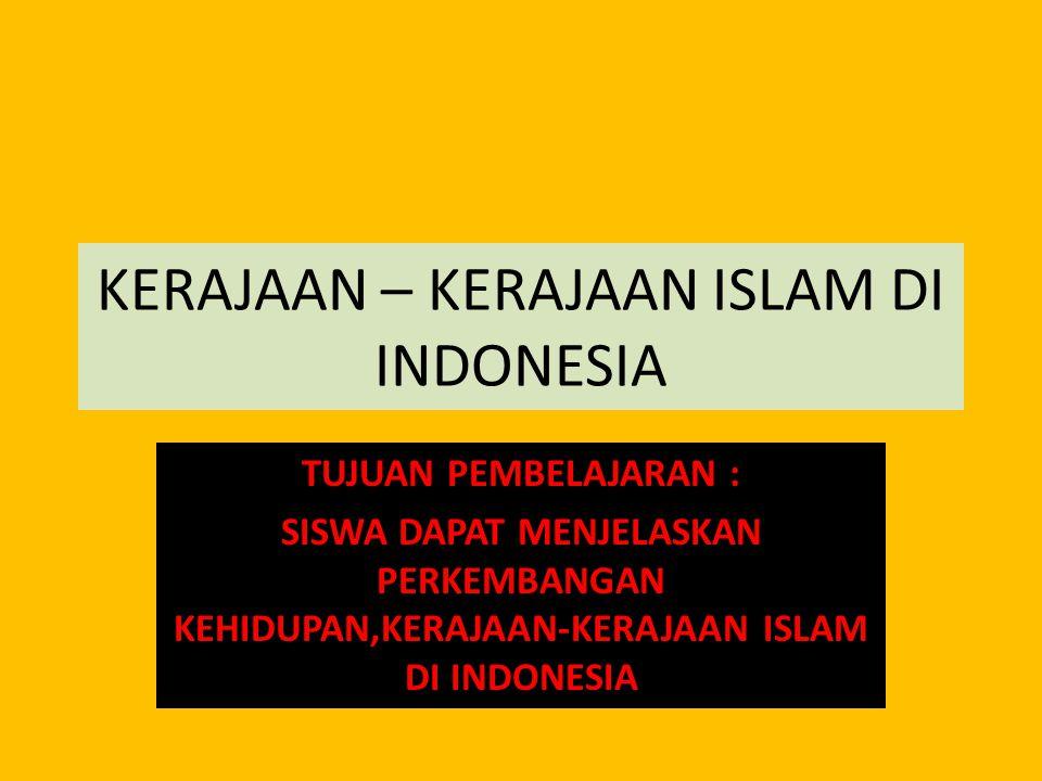 KERAJAAN – KERAJAAN ISLAM DI INDONESIA