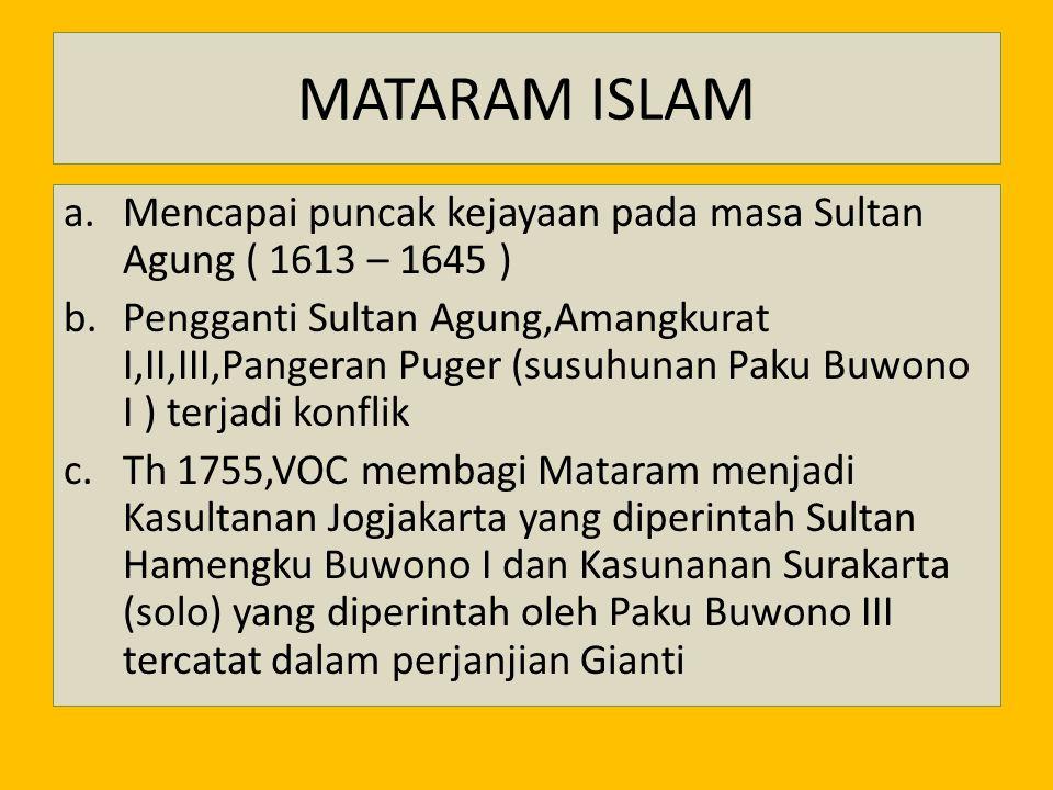 MATARAM ISLAM Mencapai puncak kejayaan pada masa Sultan Agung ( 1613 – 1645 )
