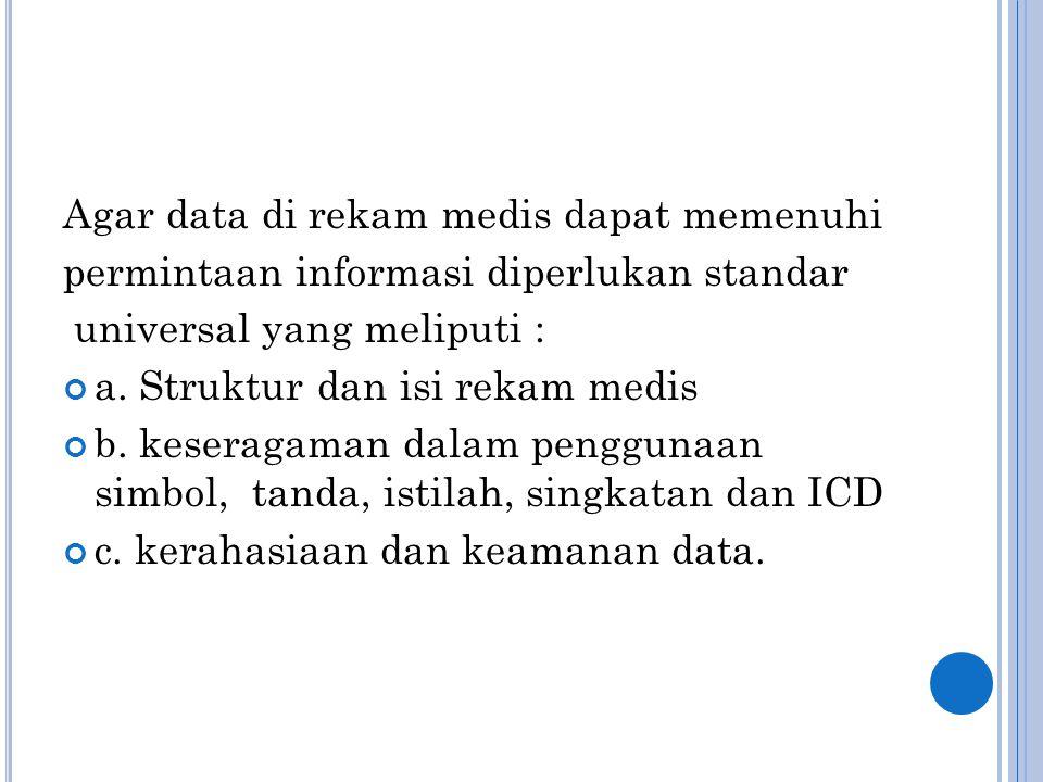 Agar data di rekam medis dapat memenuhi