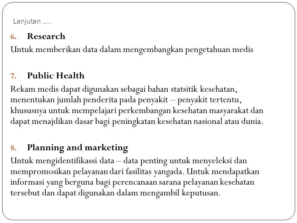 Untuk memberikan data dalam mengembangkan pengetahuan medis