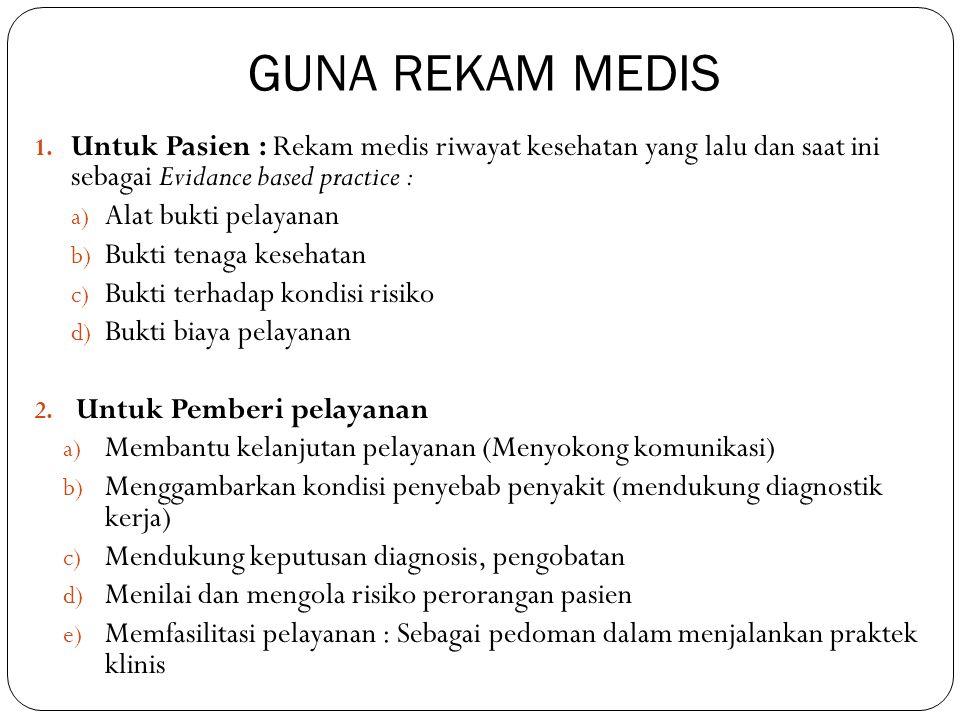GUNA REKAM MEDIS Untuk Pasien : Rekam medis riwayat kesehatan yang lalu dan saat ini sebagai Evidance based practice :