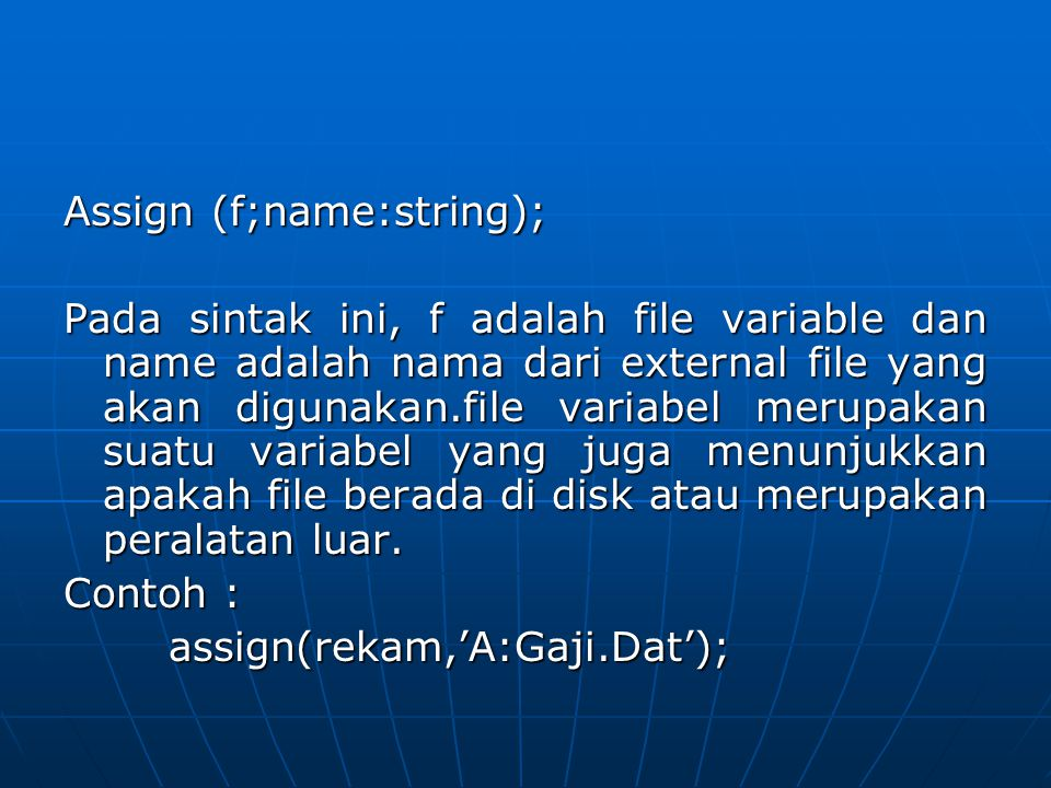 Assign (f;name:string);