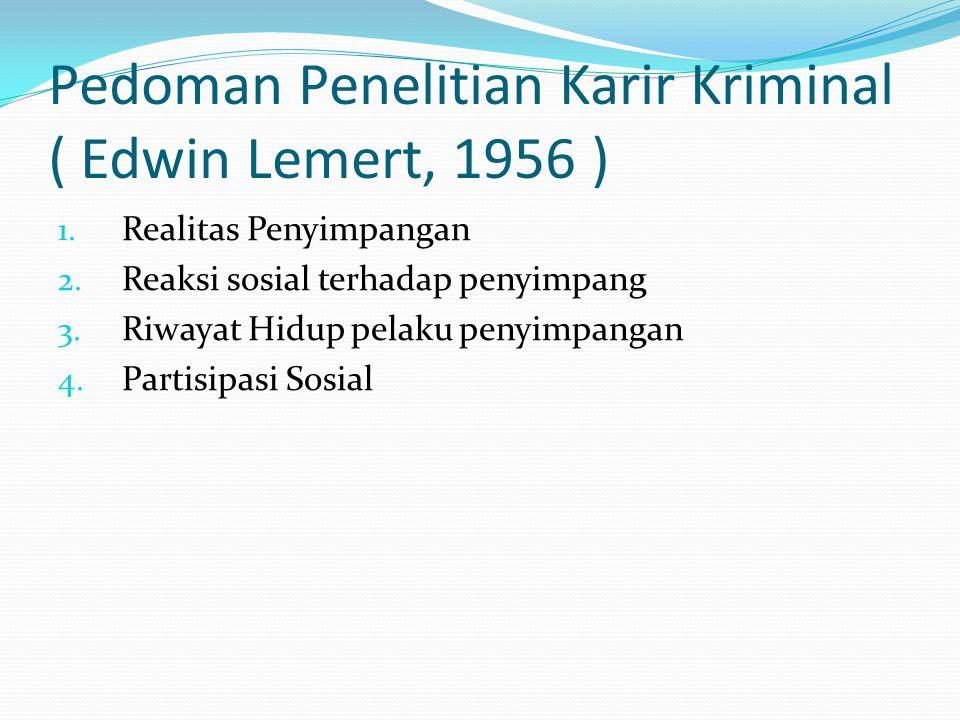 Pedoman Penelitian Karir Kriminal ( Edwin Lemert, 1956 )
